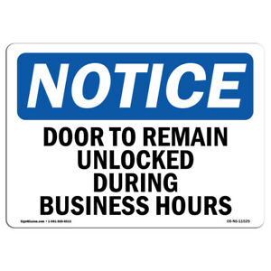 Osha Notice Door To Remain Unlocked During Business Hours Sign Heavy Duty