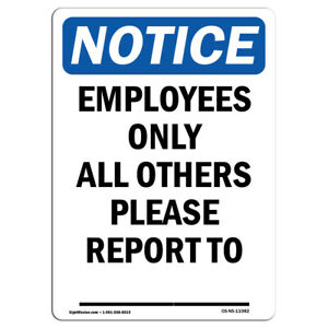 Osha Notice Employees Only All Others Please Sign Heavy Duty Sign Or Label