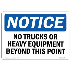Osha Notice No Trucks Or Heavy Equipment Beyond This Point Sign Heavy Duty