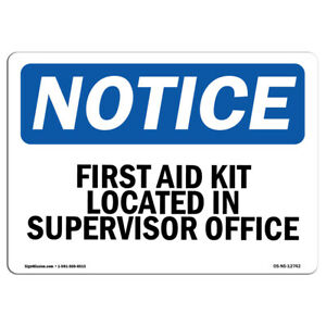 Osha Notice First Aid Kit Located In Supervisor Office Sign Heavy Duty