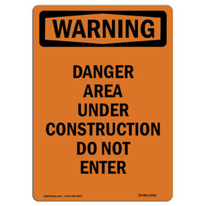 Osha Warning Sign Danger Area Under Construction made In The Usa