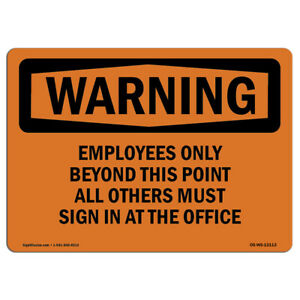 Osha Warning Sign Employees Only Beyond This Point All Others made In The Usa