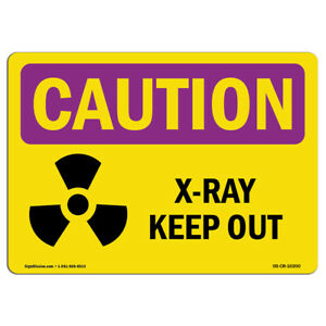 Osha Caution Radiation Sign X ray Keep Out made In The Usa
