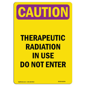 Osha Caution Radiation Sign Therapeutic Radiation In Use Do made In The Usa
