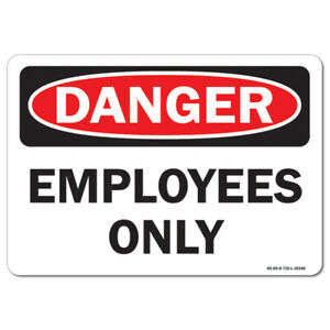 Osha Danger Aluminum Sign Employees Only made In The Usa