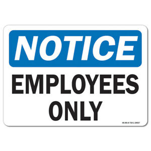 Osha Notice Aluminum Sign Employees Only made In The Usa
