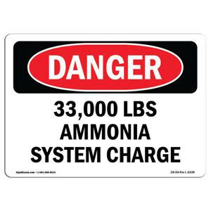 Osha Danger Sign 33000 Lbs Ammonia System Charge Heavy Duty Sign Or Label
