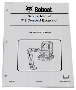 Bobcat 319 Compact Excavator Service Manual Shop Repair Book 1 Pn 6904188