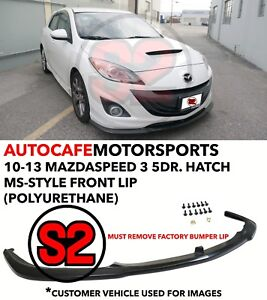 Ms style Front Lip urethane For 10 13 Mazdaspeed 3 5dr Hatch