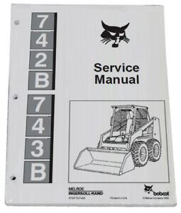 Bobcat 742 b 743 b Skid Steer Loader Service Manual Shop Repair Book Pn 6720772