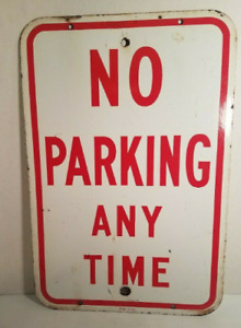 Vintage No Parking Any Time Porcelain Sign