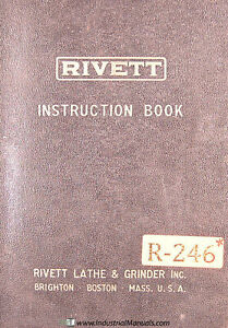 Rivett 1020s Lathe Operations Parts And Wiring Manual Year 1949