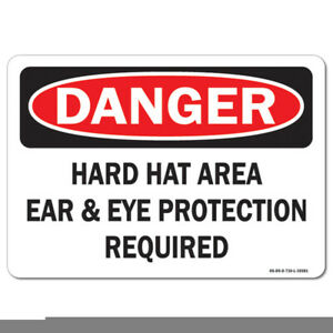 Osha Danger Sign Hard Hat Area Ear Eye Protection Required