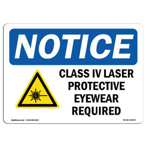 Osha Notice Class Iv Laser Protective Eyewear Sign With Symbol Heavy Duty