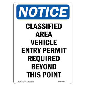 Osha Notice Classified Area Vehicle Entry Sign Heavy Duty Sign Or Label