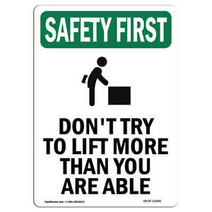 Osha Safety First Sign Don t Try To Lift More With Symbol made In The Usa