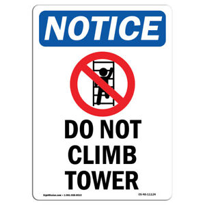 Osha Notice Do Not Climb Tower Sign With Symbol Heavy Duty Sign Or Label