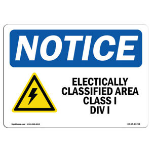 Osha Notice Electrically Classified Area Sign With Symbol Heavy Duty