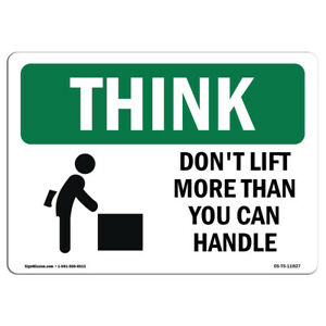 Osha Think Sign Don t Lift More Than You Can Handle made In The Usa