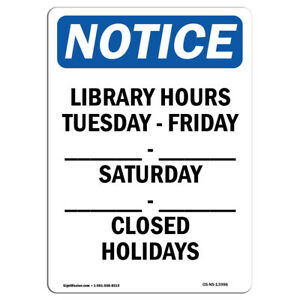 Osha Notice Library Hours Tuesday Friday Sign Heavy Duty Sign Or Label
