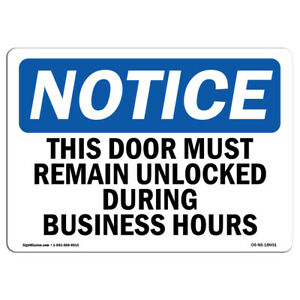 Osha Notice This Door Must Remain Unlocked During Business Sign Heavy Duty