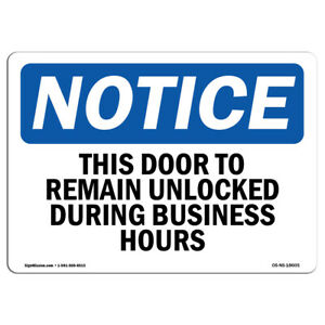 Osha Notice This Door To Remain Unlocked During Business Hours Sign Label
