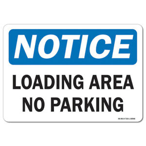 Osha Notice Sign Loading Area No Parking made In The Usa