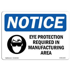 Osha Notice Eye Protection Required In Manufacturing Sign With Symbol Label