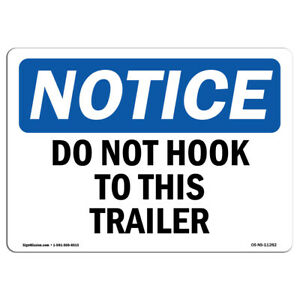 Osha Notice Do Not Hook To This Trailer Sign Heavy Duty Sign Or Label