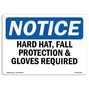 Osha Notice Hard Hat Fall Protection Gloves Required Sign Heavy Duty