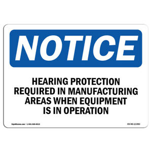 Osha Notice Hearing Protection Required In Manufacturing Sign Heavy Duty
