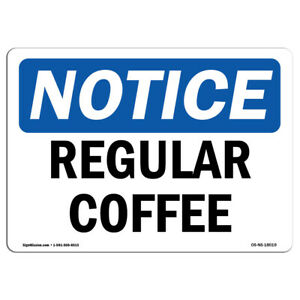 Osha Notice Regular Coffee Sign Heavy Duty Sign Or Label
