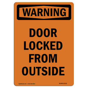 Osha Warning Sign Door Locked From Outside made In The Usa