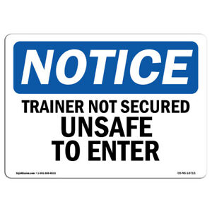 Osha Notice Trailer Not Secured Unsafe To Enter Sign Heavy Duty