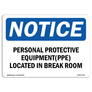 Osha Notice Personal Protective Equipment ppe Located Sign Heavy Duty