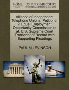 Alliance of Independent Telephone Unions  Petitioner V. Equal Employment...