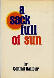 A SACK FULL OF SUN By Conrad Balfour - Hardcover *Excellent Condition* $76.75
