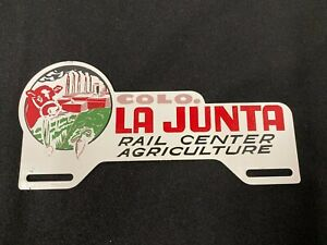 Vintage Colo La Junta Rail Center Agriculture Colorado License Plate Topper