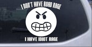 I Dont Have Road Rage I Have Idiot Rage Car Truck Window Decal Sticker 8x8 0