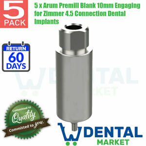 5 X Arum Premill Blank 10mm Engaging For Zimmer 4 5 Connection Dental Implants