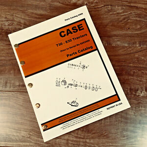 Case 730 830 Series Tractor Parts Manual Catalog S n Prior To 8253500 Schematics