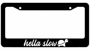 Hella Slow License Plate Frame Lowered Jdm Funny Low Slow