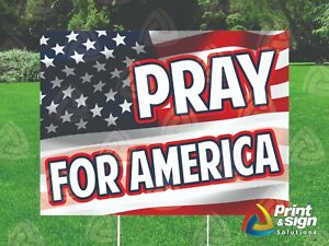 Pray For America 18 x24 Yard Sign Coroplast Printed Double Sided W Free Stand