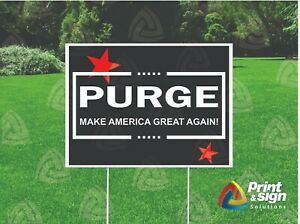 Purge 18 x24 Yard Sign Coroplast Printed Single Sided With Free Stand