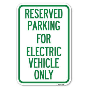 Parking Reserved For Electric Vehicle Only 12 X 18 Heavy gauge Aluminum Sign