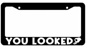 You Looked License Plate Frame Jdm Cover Circle Game Funny