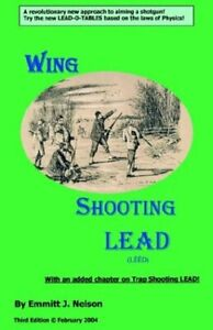 WING SHOOTING LEAD By Emmitt J. Nelson **Mint Condition** $18.49