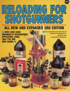 RELOADING FOR SHOTGUNNERS By Edward A. Matunas $32.75