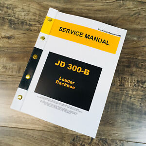 Service Manual For John Deere 300b Jd300b Loader Backhoe Repair Shop Technical