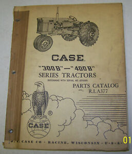 Case 300b 400b Series Tractor Parts Catalog With Iconic Eagle Trademark A377